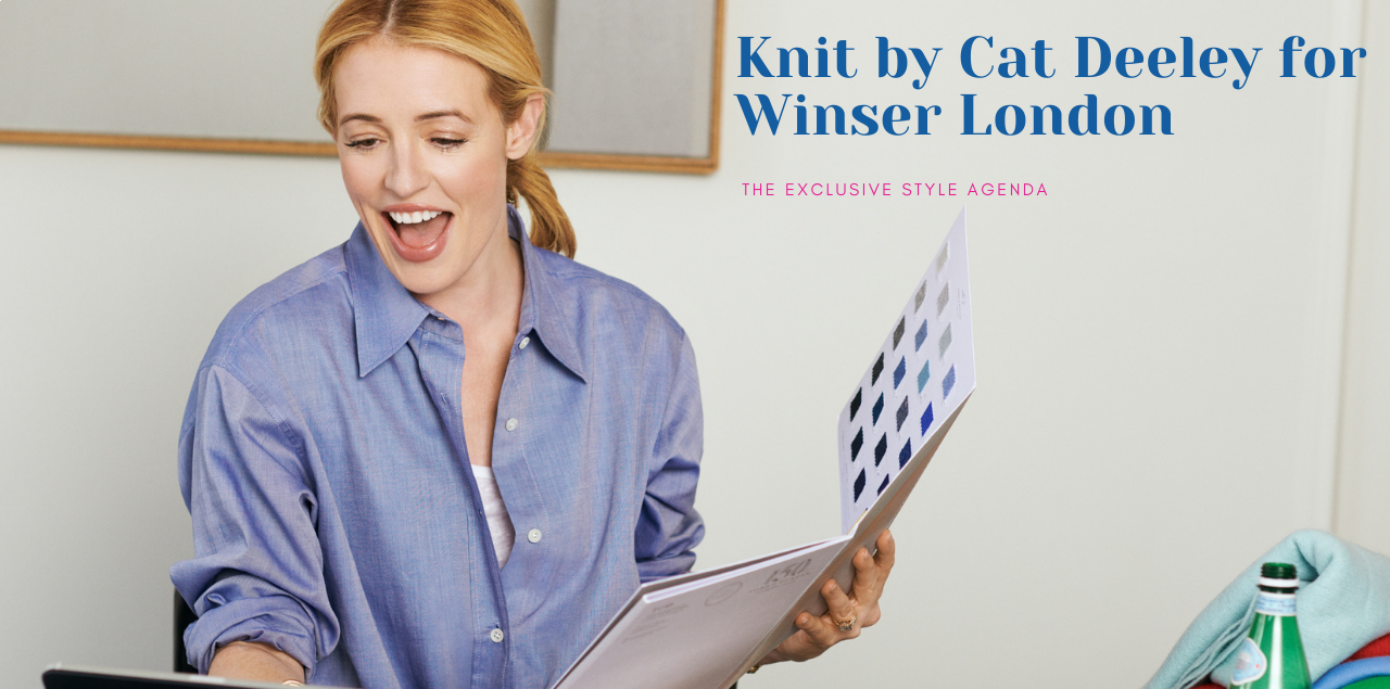 Knit by Cat Deeley for Winser London - The exclusive Style Agenda