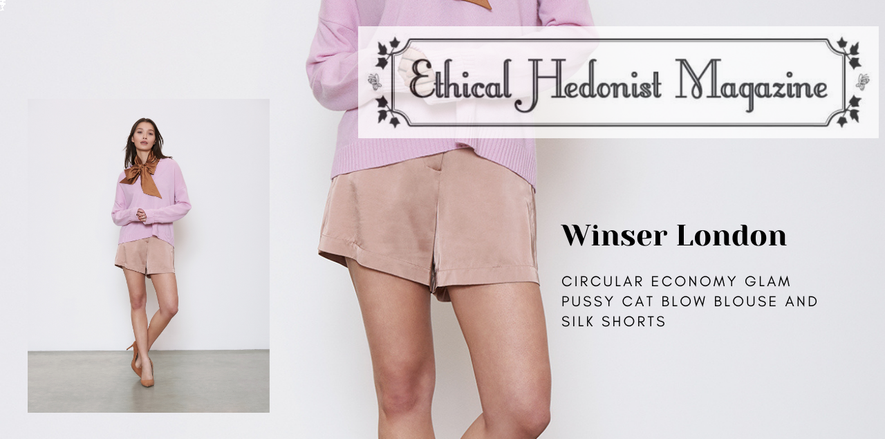The Ethical Hedonist features Winser London's limited edition collection to support the circular economy