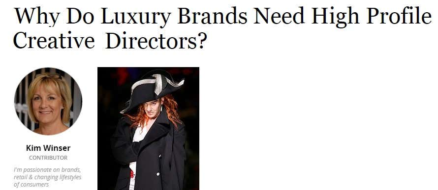 Why Do Luxury Brands Need High Profile Creative Directors?