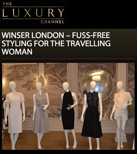 The Luxury Channel - WINSER LONDON – FUSS-FREE STYLING FOR THE TRAVELLING WOMAN